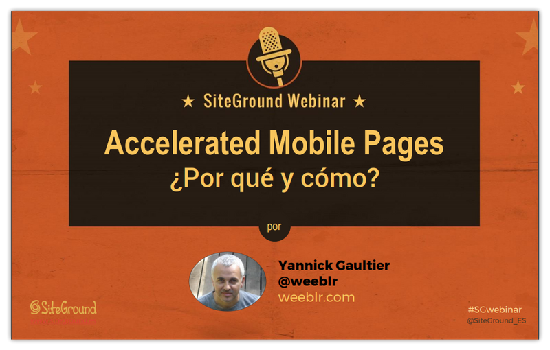 Siteground Spain Accelerated Mobile Pages webinar